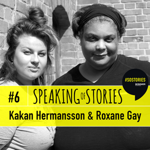 Kakan Hermansson och Roxane Gay i Speaking of Stories