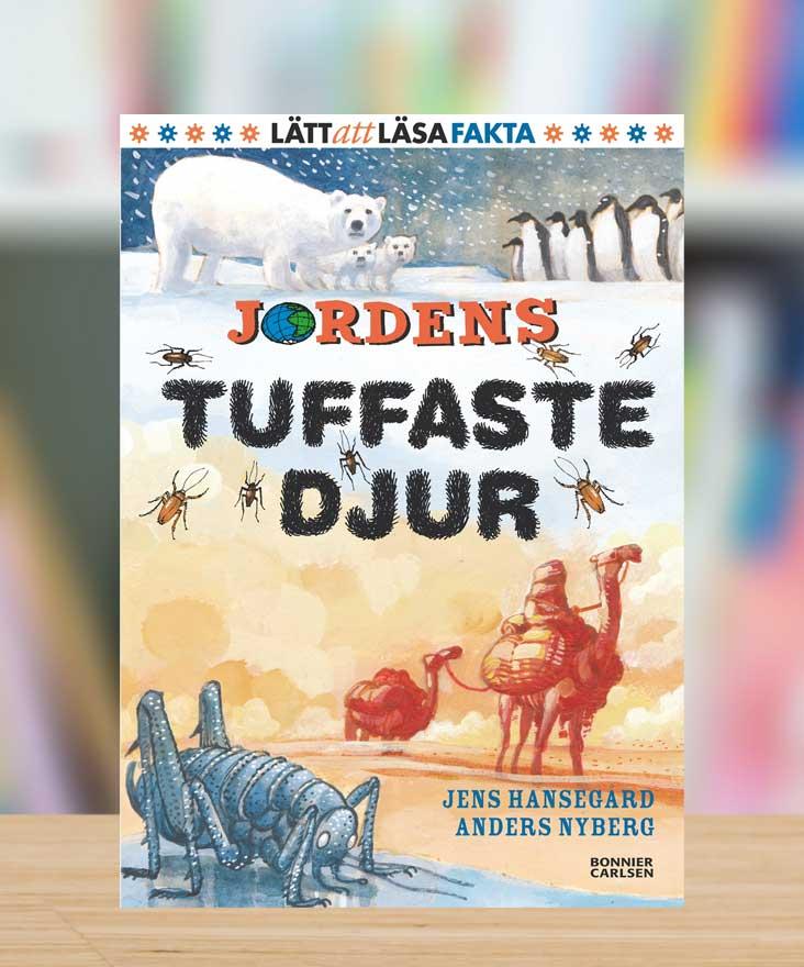 Jordens tuffaste djur av Jens Hansegård och Anders Nyberg